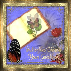 Butterflies Spoiler your Guestbook!